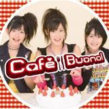 『Cafe Buono!』
