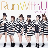 フェアリーズ 「Run With U」